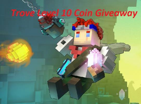 Trove nivel 10 giveaway
