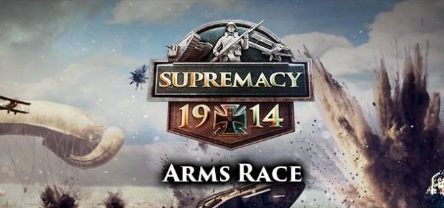 Supremacy 1914 Arms Race